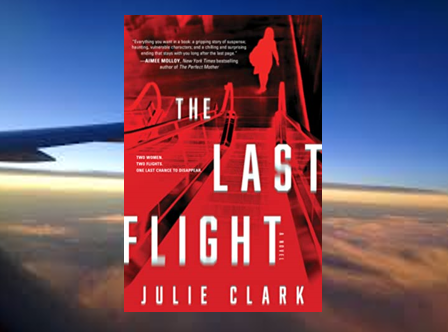 The Last Flight: two desperate women change identities and flights. One plane crashes.