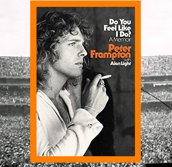Do You Feel Like I Do? - Peter Frampton looks back in this appealing memoir.