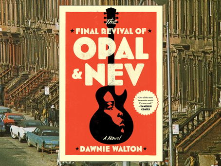 The Final Revival of Opal & Nev – set in early 1970s NYC, an unforgettable story of a musical duo.
