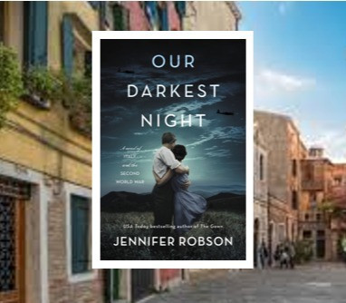 Our Darkest Night - set in Italy, a  heartfelt WWII story of love, hope and the human spirit.