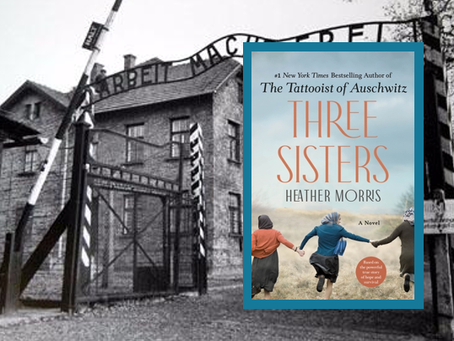 Three Sisters - moving WWII story of survival and resiliency.