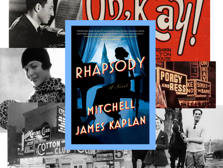 Rhapsody – historical novel about George Gershwin and Kay Swift, the woman who loved him.