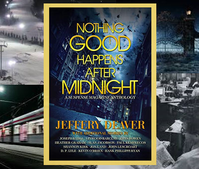 Nothing Good Happens After Midnight - collection of twisty short stories from top thriller authors.