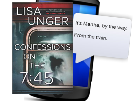 Confessions on the 7:45 - a clever, chilling, twisty thriller that will keep you guessing.