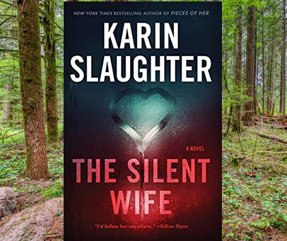 The Silent Wife - another strong, intense entry in the compelling Will Trent series.