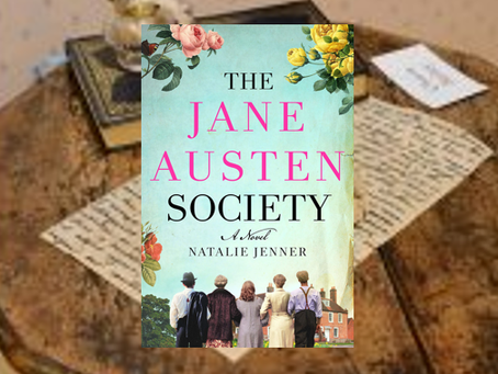 The Jane Austen Society: a lovely work of historical fiction for fans of Ms. Austen - and who isn't?