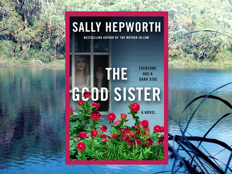The Good Sister - two sisters bound by a dark secret.