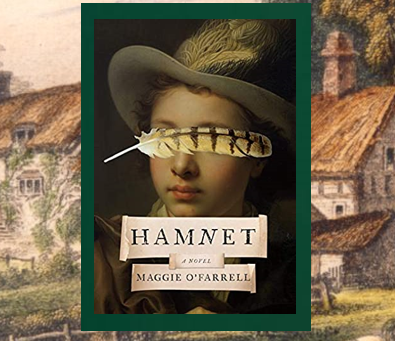 Hamnet - the death of a son, the birth of a play.