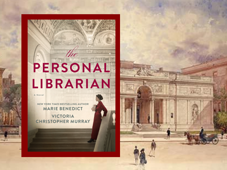 The Personal Librarian - an incredible woman you've probably never heard of.
