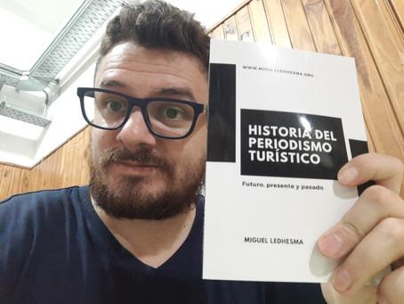 Miguel Ledhesma publica nuevo libro. Historia del periodismo turístico:  futuro, presente y pasado