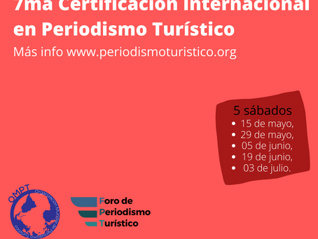Inscripciones abiertas para 7° Certificación Internacional en Periodismo Turístico