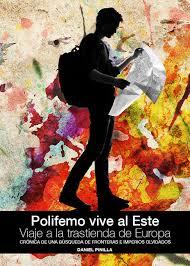 Libro recomendado. Polifemo vive al Este: un viaje a la trastienda de Europa