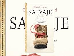 Reseña del libro : Salvaje de Cheryl Strayed (Recomendadísimo)