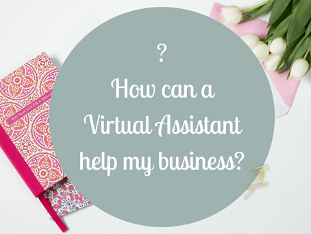 A VIRTUAL ASSISTANT CAN HELP MY BUSINESS HOW?