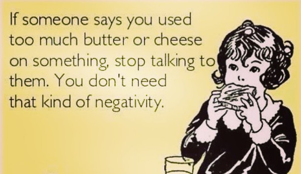 You Really don't need that kind of negativity!