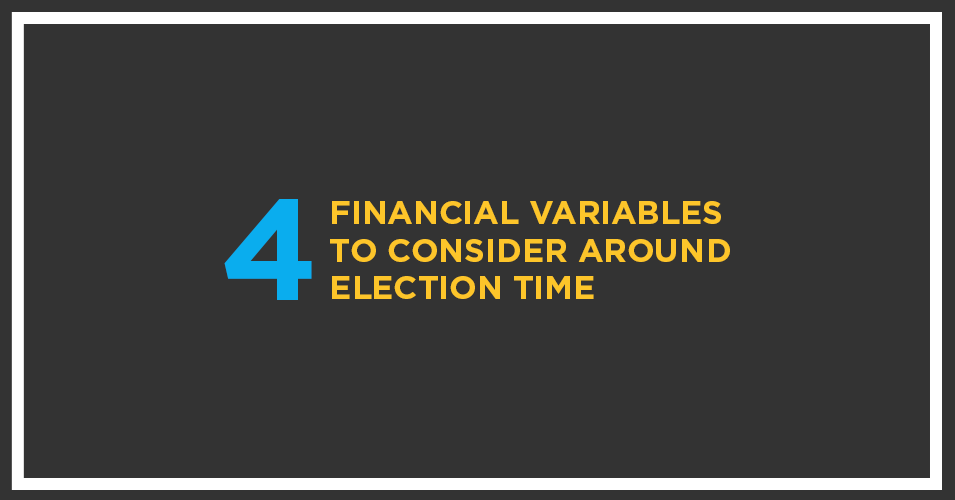 CFP Financial Blog 4 Financial Variables Around Election Time