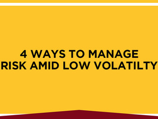 Low Volatility Market: Ways to Reduce  Risks That Persist