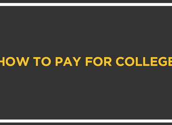 Paying For College: How to Get High Marks When Financing a Higher Education