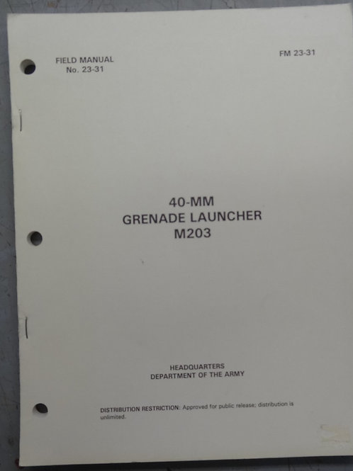 FM 23-31 M203 40MM GRENADE LAUNCHER FIELD MANUAL