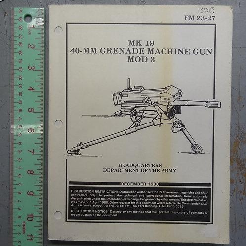 FM 23-27 MK 19 40MM GRENADE MACHINE GUN FIELD MANUAL
