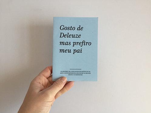 GOSTO DE DELEUZE, MAS PREFIRO MEU PAI