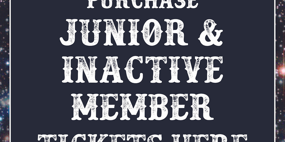 Junior and Inactive Members Tickets - $250