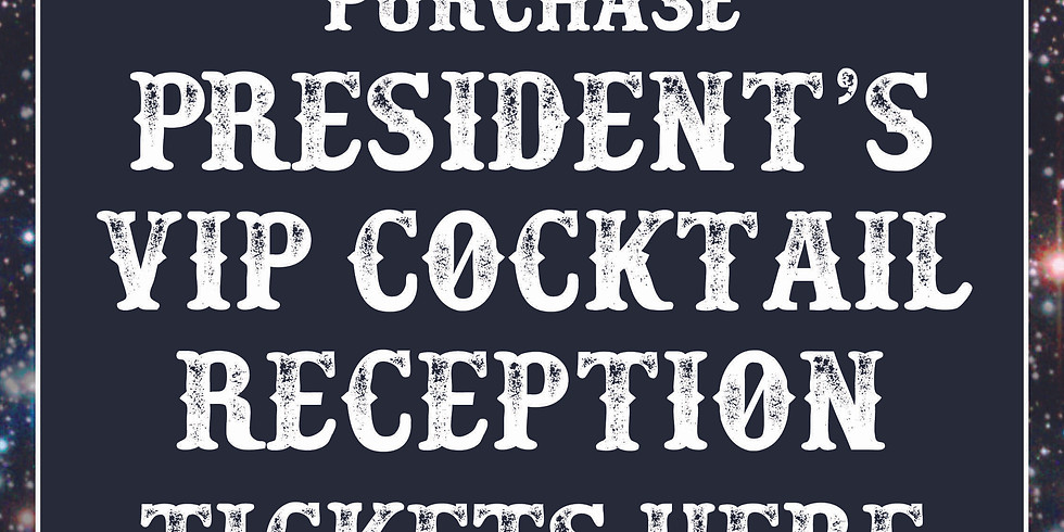 President's VIP Cocktail Reception Tickets - $150