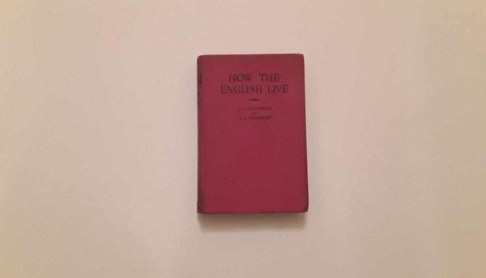 How The English Live - J. S. Bentwich & A. A. Mendilow - OKYPUS ANTIQUE BOOKSHOP - ΩΚΥΠΟΥΣ ΠΑΛΑΙΟΒΙΒΛΙΟΠΩΛΕΙΟΝ