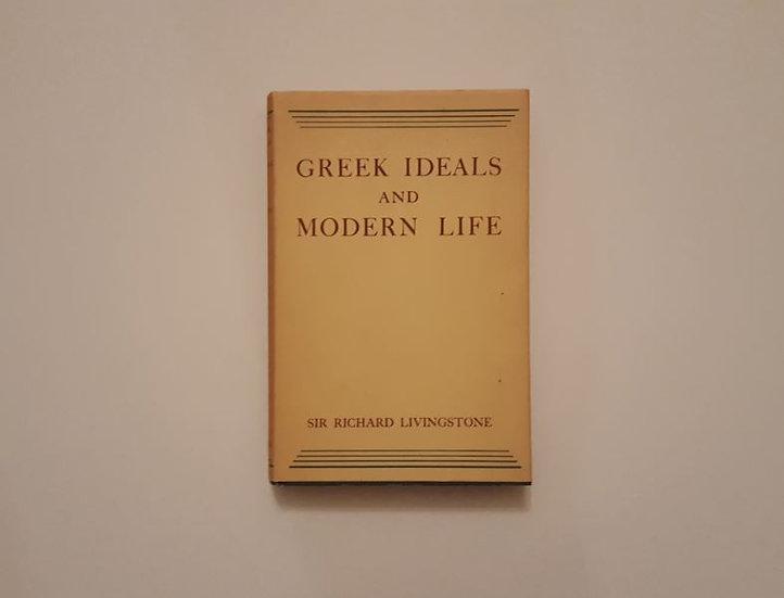 GREEK IDEALS AND MODERN LIFE - Sir R. W. Livingstone - ΩΚΥΠΟΥΣ ΠΑΛΑΙΟΒΙΒΛΙΟΠΩΛΕΙΟ