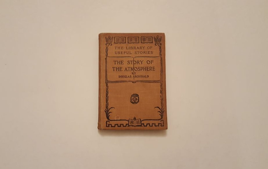 THE STORY OF THE ATMOSPHERE - ARCHIBALD - OKYPUS OLD BOOKS