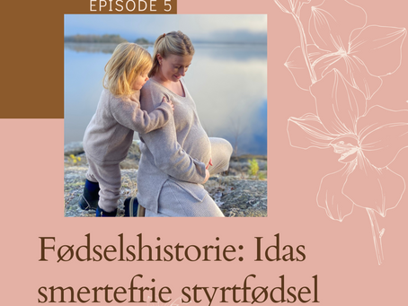 005 Fødselshistorie: Idas smertefrie styrtfødsel