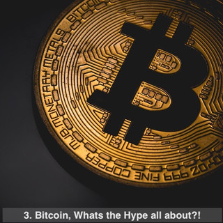 3. Bitcoin Whats The Hype ALl about.jpg