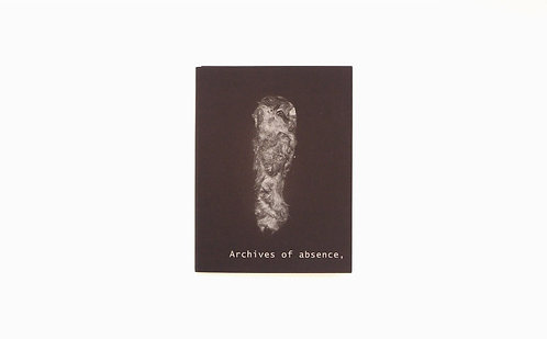 Archives of absence, archives of presence