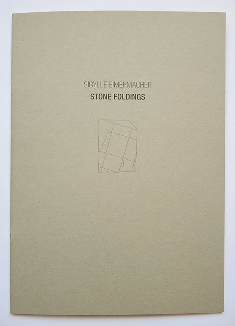 Sibylle Eimermacher - Stone Foldings