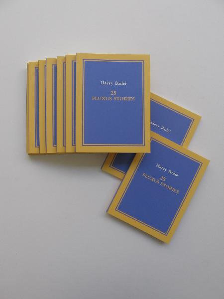 Harry Ruhé - 25 Fluxus Stories