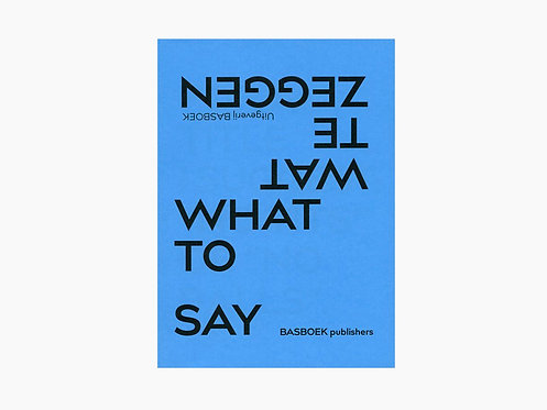 Bas Fontein - WHAT TO SAY / WAT TE ZEGGEN