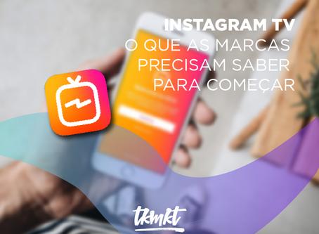 Instagram TV: O que as marcas precisam saber para começar