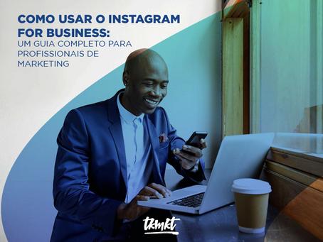 Como usar o Instagram for Business: um guia completo para profissionais de marketing