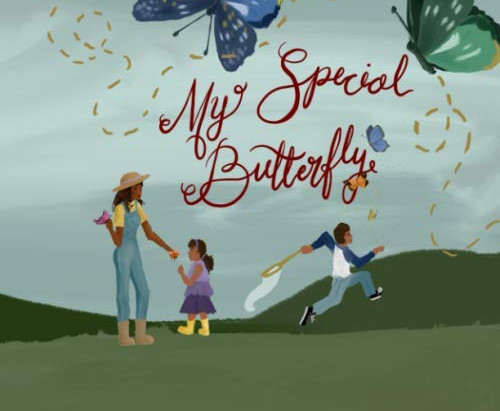 "The Flight Of ""My Special Butterfly""  My Journey Of Writing A Children's Book On Lupus"