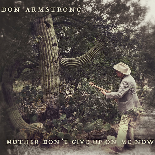 Don Armstrong: Mother Don't Give Up On Me Now (Download)