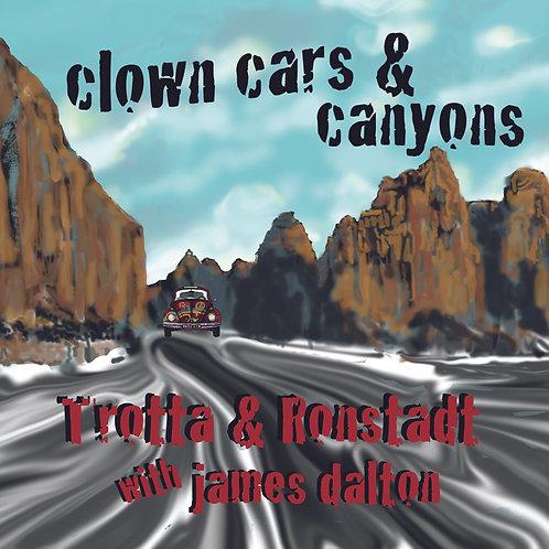 Trotta/Ronstadt/Dalton: Clown Cars & Canyons (CD)