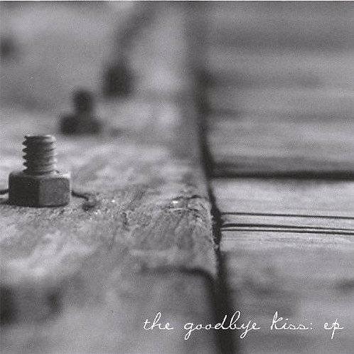 The Goodbye Kiss: EP (CD) TGKCD001