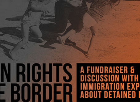 Human Rights at the Border: A fundraiser and panel discussion