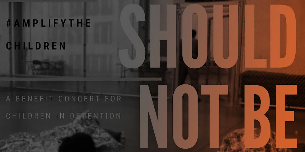 Children Should Not Be Here: A Concert to #Amplify the Children