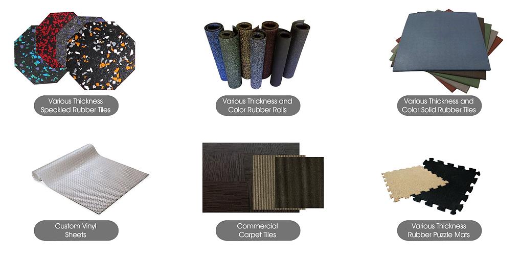 Flooring options including rubber tiles, rubber rolls, carpet tiles, mats and vinyl sheets