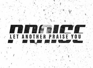 Let Another Praise You