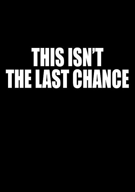 This Isn't The Last Chance T-Shirt