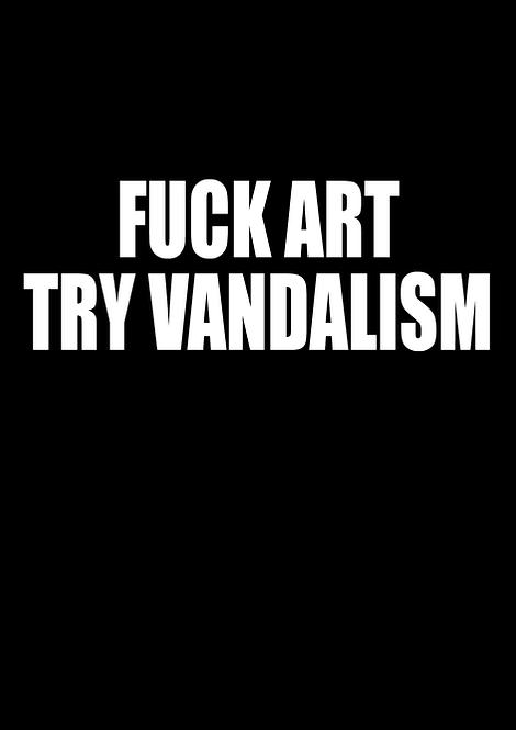 Fuck Art Try Vandalism