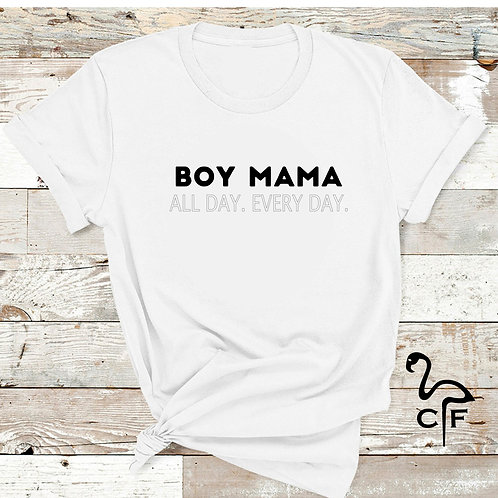 Boy Mama All Day