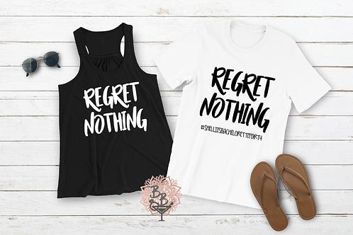 Regret Nothing Shirt or Tank